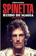 Papel SPINETTA RUIDO DE MAGIA BIOGRAFIA OFICIAL