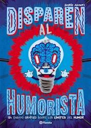 Libro Disparen Al Humorista