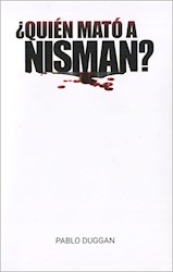 Libro Quien Mato A Nisman ?