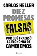 Papel DIEZ PROMESAS FALSAS POR QUE FRACASO LA ECONOMIA DE CAMBIEMOS