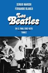 Papel Los Beatles Tomo 2 - En El Final (1967-1970)