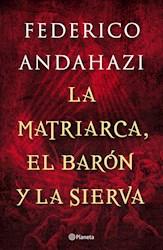 Papel Matriarca El Baron Y La Sierva, La
