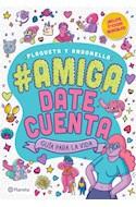 Papel AMIGA DATE CUENTA GUIA PARA LA VIDA (INCLUYE STICKERS INCREIBLES) (ILUSTRADO)