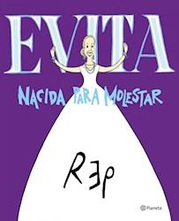 Libro Evita  Nacida Para Molestar