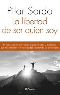 Libro La Libertad De Ser Quien Soy