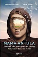 Papel MAMA ANTULA LA MUJER MAS REBELDE DE SU TIEMPO (PROLOGO DE FACUNDO MANES)