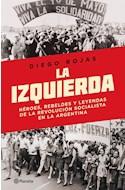 Papel IZQUIERDA HEROES REBELDES Y LEYENDAS DE LA REVOLUCION SOCIALISTA EN LA ARGENTINA