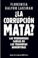 Papel CORRUPCION MATA LAS VERDADERAS CAUSAS DE LAS TRAGEDIAS ARGENTINAS (COLECCION ESPEJO DE LA ARGENTINA)