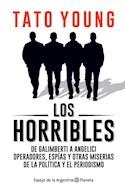 Papel HORRIBLES DE GALIMBERTI A ANGELICI OPERADORES ESPIAS Y OTRAS MISERIAS DE LA POLITICA Y EL PERIODISMO
