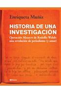 Papel HISTORIA DE UNA INVESTIGACION OPERACION MASACRE DE RODOLFO WALSH UNA REVOLUCION DE PERIODISMO Y AMOR