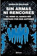 Papel SIN ARMAS NI RENCORES EL ROBO AL BANCO RIO CONTADO POR SUS AUTORES