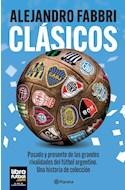 Papel CLASICOS PASADO Y PRESENTE DE LAS GRANDES RIVALIDADES DEL FUTBOL ARGENTINO UNA HISTORIA DE COLECCION