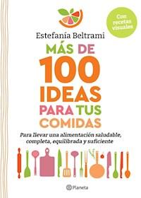 Libro Mas De 100 Ideas Para Tus Comidas