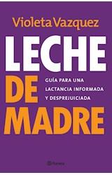 Papel LECHE DE MADRE GUIA PARA UNA LACTANCIA INFORMADA Y DESPREJUICIADA (ILUSTRADO)