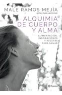 Papel ALQUIMIA DE CUERPO Y ALMA ALIMENTACION INSPIRACIONES Y RECETAS PARA SANAR