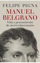 Papel MANUEL BELGRANO VIDA Y PENSAMIENTO DE UN REVOLUCIONARIO