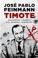 Papel TIMOTE SECUESTRO Y MUERTE DEL GENERAL ARAMBURU (COLECCION BIBLIOTECA JOSE PABLO FEINMANN)
