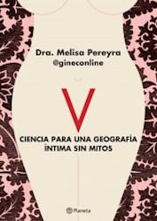Libro V  Ciencia Para Una Geografia Intima Sin Mitos