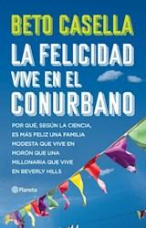 Libro La Felicidad Vive En El Conurbano