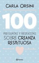 Libro 100 Preguntas Y Respuestas Sobre Crianza Respetuosa