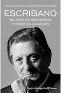 Papel ESCRIBANO 60 AÑOS DE PERIODISMO Y PODER EN LA NACION (COLECCION ESPEJO DE LA ARGENTINA)