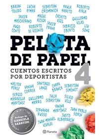 Papel Pelota De Papel 4 - Cuentos Escritos Por Deportistas