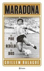 Papel Maradona El Pibe, El Rebelde, El Dios