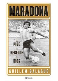 Papel Maradona: El Pibe, El Rebelde, El Dios