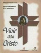 Papel VIVIR CON CRISTO CURSO FUNDAMENTAL DE LA FE CATOLICA
