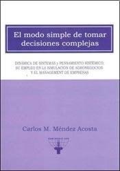 Libro El Modo Simple De Tomar Decisiones Complejas