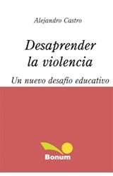 Papel DESAPRENDER LA VIOLENCIA (UN NUEVO DESAFIO EDUCATIVO)