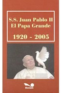 Papel JUAN PABLO II EL PAPA GRANDE 1920-2005