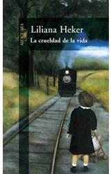 Papel CRUELDAD DE LA VIDA (BIBLIOTECA LILIANA HEKER)