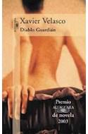 Papel DIABLO GUARDIAN (PREMIO ALFAGUARA DE NOVELA 2003)