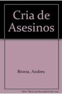 Papel CRIA DE ASESINOS (BIBLIOTECA ANDRES RIVERA)