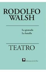 Papel TEATRO [WALSH RODOLFO] LA GRANADA - LA BATALLA