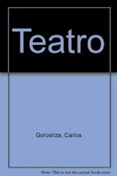 Papel Teatro 1 - Gorostiza, Carlos