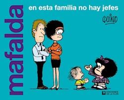 Libro Mafalda : En Esta Familia No Hay Jefes