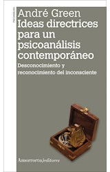 Papel IDEAS DIRECTRICES PARA UN PSICOANALISIS CONTEMPORANEO