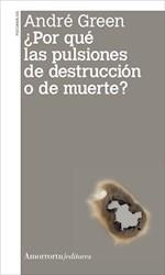 Libro Porque Las Pulsiones De Destruccion O De Muerte?