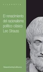 Libro El Renacimiento Del Racionalismo Politico Clasico