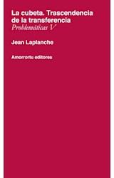 Papel PROBLEMATICAS 5 - CUBETA,LA-TRASCENDENCIA DE LA TRANSFERENCI