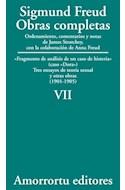 Papel OBRAS COMPLETAS 7 (1901-1905) FRAGMENTO DE ANALISIS DE UN CASO DE HISTERIA (DORA) TRES ENSAYOS DE