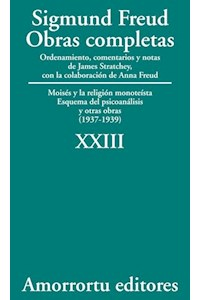 papel XXIII. Moisés y la religión monoteísta, Esquema del psicoanálisis, y otras obras (1937-1939)
