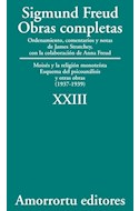 Papel OBRAS COMPLETAS 23 (1937-1939) MOISES Y LA RELIGION MONOTEISTA ESQUEMA DEL PSICOANALISIS Y OTRAS OBR