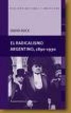 Papel Radicalismo Argentino 1890 - 1930, El
