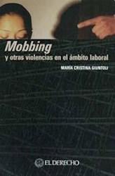 Mobbing Y Otras Violencias En El Ambito Laboral