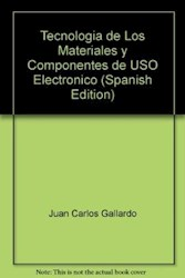 Libro Tecnologia De Los Materiales Y Componentes De Uso Electronico