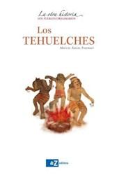 Libro Los Tehuelches  La Otra Historia