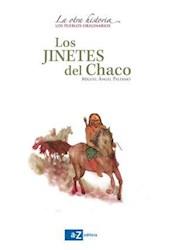 Libro Los Jinetes Del Chaco  La Otra Historia